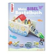 Mein Bibelbastelbuch - 35 Bastelideen für Kinder von TOPP