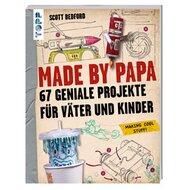 Made by Papa - 67 geniale Projekte für Väter und Kinder von TOPP