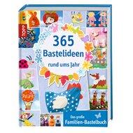 365 Bastelideen rund ums Jahr - Das große Familien-Bastelbuch von TOPP