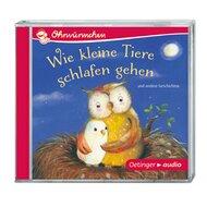 Ohrwürmchen CD - Wie kleine Tiere schlafen gehen von OETINGER