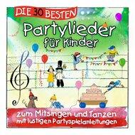 CD Die 30 besten Partylieder für Kinder zum Mitsingen und Tanzen