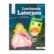 Leuchtende Laternen - 15 Lieblingsmotive für Jungen und Mädchen von TOPP
